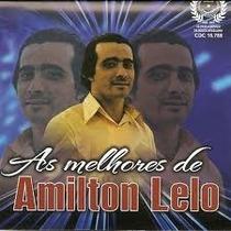 Cd Amilton Lelo - As Melhores De - Frete Gratis
