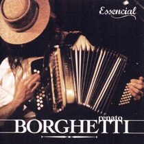 Cd Renato Borghetti Essencial (2012) - Novo Orinal Lacrado