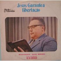 Missionário David Miranda - Jesus Garante A Libertação 1987