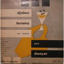 Djalma Ferreira - Em Música Para Dançar - Continental Lpp-54