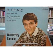 Vinil / Compacto - Wanderley Cardoso - O Pic-nic