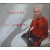 Sandrinho Cd Single Amor Verdadeiro Nacional Usado 2003