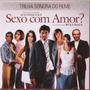 Cd- Trilha Sonora Filme Sexo Com Amor-frete Gratis
