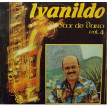 Lp.ivanildo O Sax De Ouro Vol.4(frete Grátis)