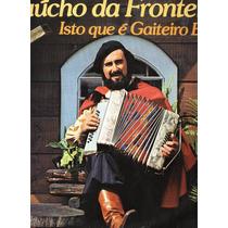 Lp Em Vinil Gaucho Da Fronteira..