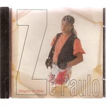 Cd Original - Alegria Da Vida - Zé Paulo - Frete Grátis