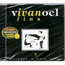 Cd Ivan Lins Viva Noel Vol. 2 Tributo A Noel Rosa - Lacrado