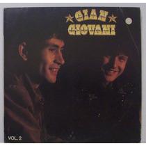 Lp Gian E Giovani - Vol 2 - Sua Vez - Chantecler - 1990