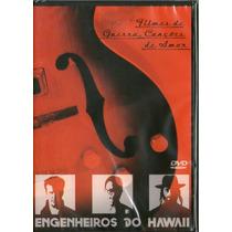 Dvd Engenheiros Do Hawaii Filmes De Guerra, Canções De Amor