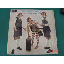 Disco Lp Vinil Os Tres Xirus Musica Alemã Alemanha Agulha Sc