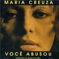 Cd Maria Creuza Você Abusou - 1ª Edição 2000 Raro E Lacrado