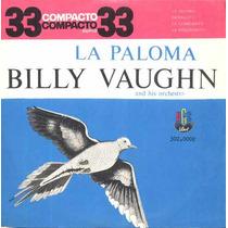 Billy Vaughn Compacto De Vinil La Paloma - Mono