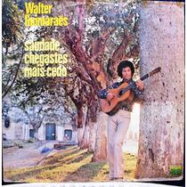 Lp Walter Guimarães Saudade Chegastes Mais Cedo 1979 Copacab