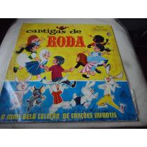 Lp - Cantigas De Roda /a Mais Bela Coleção De Cançõ (e2