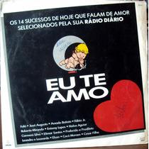 Lp Vinil - Eu Te Amo - Fafá, José Augusto, Amado Batista...