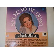 Disco Vinil Lp Seleção De Ouro Angela Maria Lindoooooooo