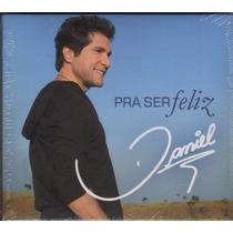 Daniel Pra Ser Feliz Lançamento 2011cd Original Novo Lacrado