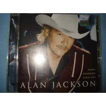 Cd Alan Jackson - Wen Somebody Loves You