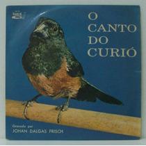 Compacto Vinil Johan Dalgas Frisch - O Canto Do Curió -sabia