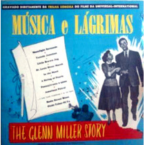 Lp Vinil - Música E Lágrimas - 1972mca - Glenn Miller Story