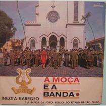 Inezita Barroso/banda Força Pública S.paulo-a Moça E A Banda