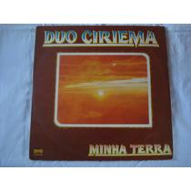 Duo Ciriema-lp-vinil-minha Terra-mpb-forró-sertanejo