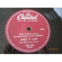 78 Rpm Zerado Nat King Cole-78 Rpm 1959-make It Last Sucu Su