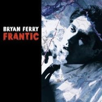 Cd Bryan Ferry ( Roxy Music ) - Frantic ( Imp. Usa ) 2002