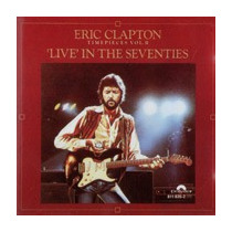 Eric Clapton - Live In The Seventies - Vol. Ii - Lacrado !!