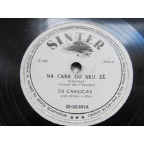 78 Rpm Os Cariocas Na Casa Do Seu Ze Selo Sinter Festa Sao J