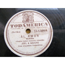 78 Rpm Dupla Joel E Gaucho Todamerica Marcha
