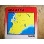 Ara Ketu - Lp (single Promo) - Edição 1993
