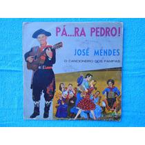 Lp José Mendes P/1976- O Cancioneiro Dos Pampas