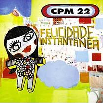 Cd Cpm 22 - Felicidade Instântanea - Frete Gratis