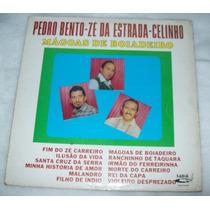 Lp Pedro Bento - Zé Da Estrada- Celinho- Mágoas De Boiadeiro
