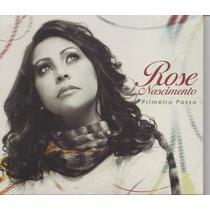 Rose Nascimento - Primeiro Passo - Cd - Gospel
