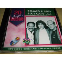Cd Renato E Seus Blue Caps - 20 Super Sucessos Vol 3 / Novo!