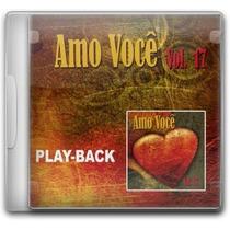 Amo Você - Volume 17 *lançamento* - Playback - Mk Music