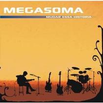 Cd Megasoma - Mudar Essa Historia