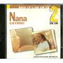 Cd Nana Caymmi - 1993 - 2 Em 1 - Nana (1979) /mudança (1980)