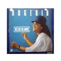 Lp Rogerio Nectar Do Amor 1989 Rge
