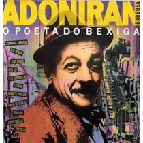 Cd Adoniran Barbosa - O Poeta Do Bexiga (reviva) Songbook