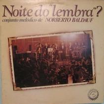 Conjunto Melódico De Norberto Baldauf - Noite Do Lembra?1983