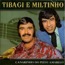 Cd / Tibagi E Miltinho = Canarinho Do Peito Amarelo