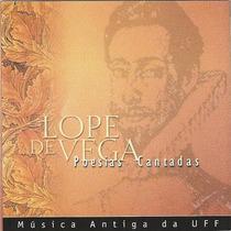 Cd Lope De Vega - Poesias Cantadas - Música Antiga Da Uff