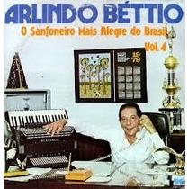 Arlindo Bettio O Sanfoneiro Mais Alegre Do Brasil Vol 4