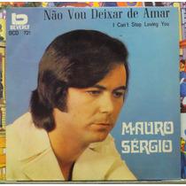 Mauro Sergio Não Vou Deixar De Amar - Compacto Vinil Beverly