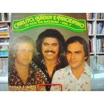 Vinil / Lp - Carlito, Baduy E Nhozinho - Os Reis Do Batidão