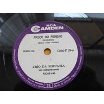 78 Rpm Trio Da Simpatia Capela Arraia Preço Perdao Rca