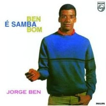 Cd - Ben É Samba Bom - Jorge Ben Jor ( Série Samba & Soul )